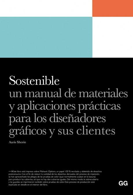 Grafous :: Diseño Gráfico Sostenible :: Sostenible Un manual de materiales y aplicaciones prácticas para los diseñadores gráficos y sus clientes