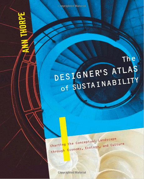 Grafous :: Diseño Gráfico Sostenible :: The Designer's Atlas of Sustainability: Charting the Conceptual Landscape through Economy, Ecology, and Culture [